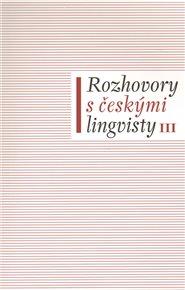 Rozhovory s českými lingvisty III