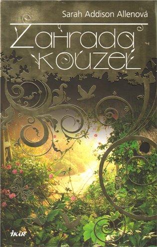 Zahrada kouzel - Sarah Addison Allenová | Booksquad.ink