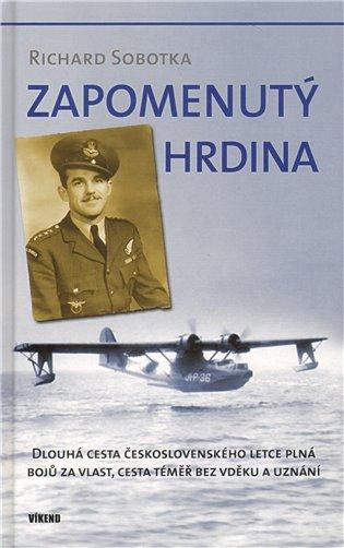 Zapomenutý hrdina - Richard Sobotka | Booksquad.ink