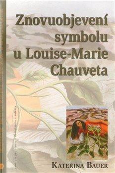 Obálka titulu Znovuobjevení symbolu u Louise-Marie Chauveta