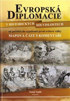 Obálka titulu Evropská diplomacie v historických souvislopstech od počátků do vypuknutí první světové války, Mapová část s komentářem
