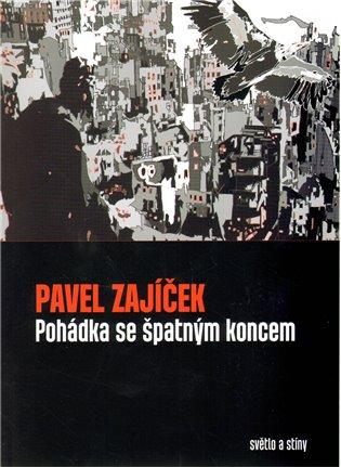 Pohádka se špatným koncem - Pavel Zajíček   Booksquad.ink