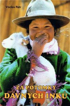 Obálka titulu Za potomky dávných Inků