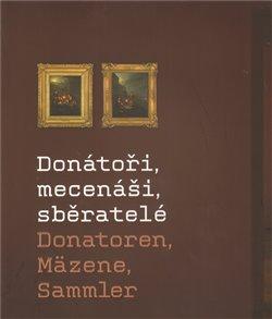 Obálka titulu Donátoři, mecenáši, sběratelé