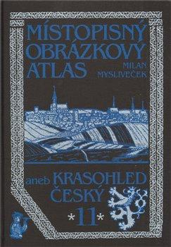 Obálka titulu Místopisný obrázkový atlas aneb Krasohled český 11.