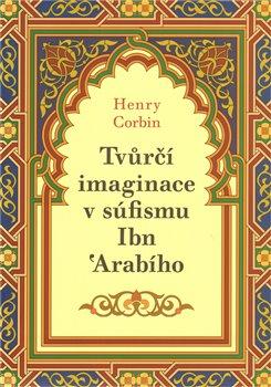 Obálka titulu Tvůrčí imaginace v súfismu Ibń Arabího