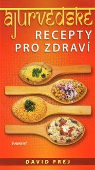 Obálka titulu Ájurvédské recepty pro zdraví