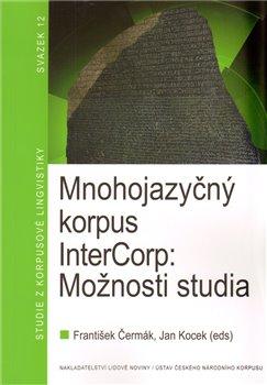 Obálka titulu Mnohojazyčný korpus InterCorp: Možnosti studia
