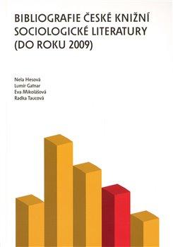 Obálka titulu Bibliografie české knižní sociologické literatury (do roku 2009)