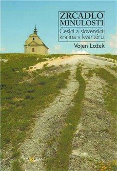 Obálka titulu Zrcadlo minulosti. Česká a slovenská krajina v kvartéru