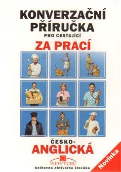 Obálka titulu Konverzační příručka pro cestující za prací - česko-anglická
