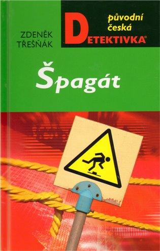 Špagát - Zdeněk Třešňák   Booksquad.ink