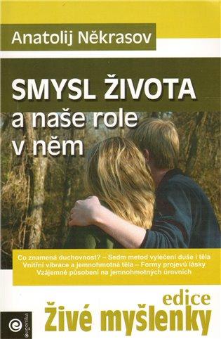Smysl života a naše role v něm - Anatolij Někrasov | Booksquad.ink
