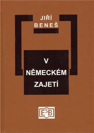 V německém zajetí - Jiří Beneš   Booksquad.ink