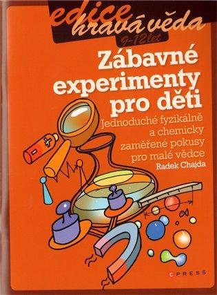 Zábavné experimenty pro děti - Radek Chajda | Booksquad.ink