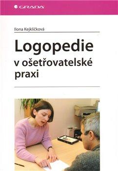 Obálka titulu Logopedie v ošetřovatelské praxi