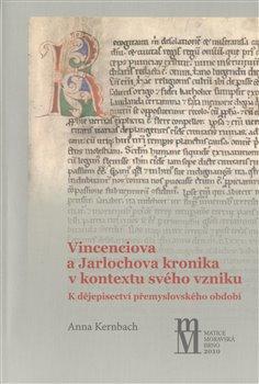 Obálka titulu Vinceniova a Jarlochova kronika v kontextu svého vzniku