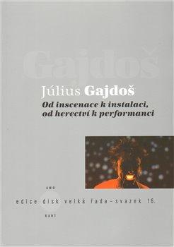 Obálka titulu Od inscenace k instalaci, od herectví k performanci