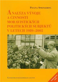 Obálka titulu Analýza vývoje a činnosti moravistických politických subjektů v letech 1989–2005