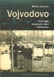Vojvodovo : Etnologie krajanské obce v Bulharsku