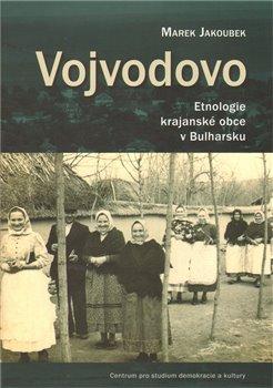 Obálka titulu Vojvodovo : Etnologie krajanské obce v Bulharsku