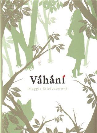Váhání - Maggie Stiefvaterová | Booksquad.ink
