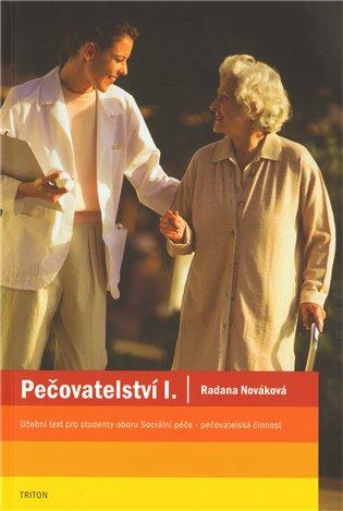 Pečovatelství I. - Radana Nováková | Booksquad.ink