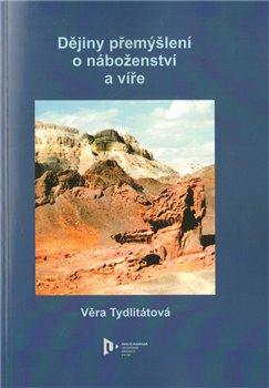 Obálka titulu Dějiny přemýšlení o náboženství a víře