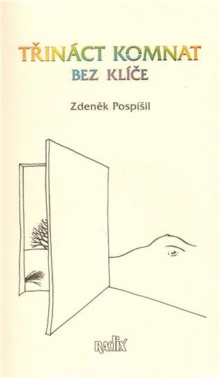 Třináct komnat bez klíče - Zdeněk Pospíšil   Booksquad.ink
