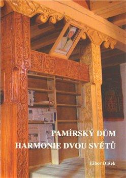 Obálka titulu Pamírský dům - harmonie dvou světů
