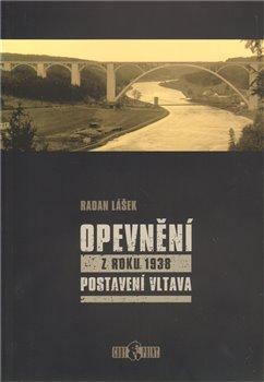 Obálka titulu Opevnění z roku 1938 - Postavení Vltava