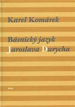 Obálka titulu Básnický jazyk Jaroslava Durycha
