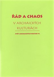 Řád a chaos v archaických kulturách