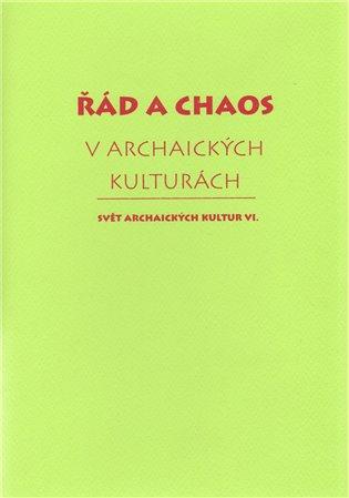 Řád a chaos v archaických kulturách - - | Booksquad.ink