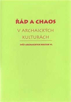 Obálka titulu Řád a chaos v archaických kulturách