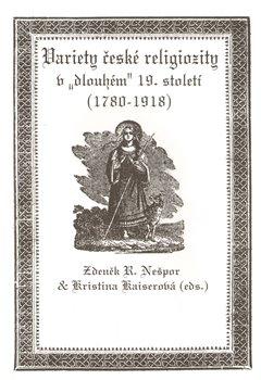 """Obálka titulu Variety české religiozity v """"dlouhém"""" 19. století (1780-1918)"""
