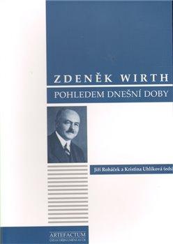 Obálka titulu Zdeněk Wirth pohledem dnešní doby