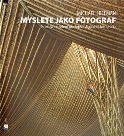 Obálka titulu Myslete jako fotograf