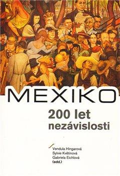 Obálka titulu MEXIKO – 200 let nezávislosti