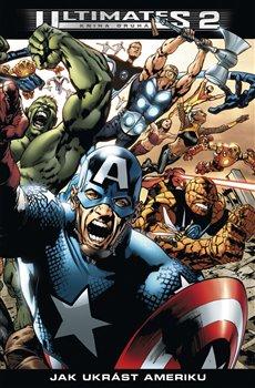 Obálka titulu Ultimates 2/2: Jak ukrást Ameriku