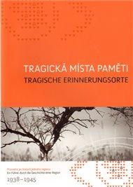 Tragická místa paměti/Tragische Erinnerungsorte