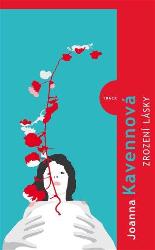 Zrození lásky - Joanna Kavenna   Booksquad.ink