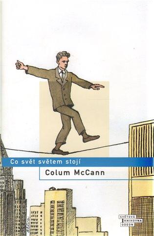 Co svět světem stojí - Colum McCann | Booksquad.ink