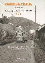 Zmizelá Praha-Tramvaje 2. tramvajové tratě
