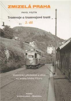Obálka titulu Zmizelá Praha-Tramvaje 2. tramvajové tratě
