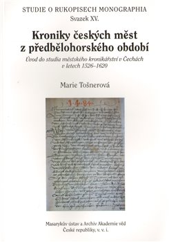 Obálka titulu Kroniky českých měst z předbělohorského období studia městského kronikářství v Čechách v letech 1526-1620