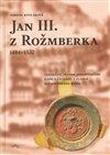 Obálka knihy Jan III. z Rožmberka 1484–1532