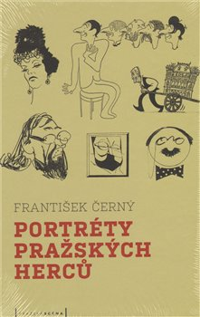 Obálka titulu Portréty pražských herců /slovem a karikaturou/