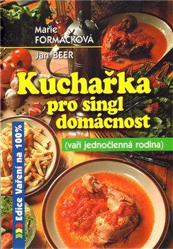 Obálka titulu Kuchařka pro singl domácnost - Vaří jednočlenná rodina