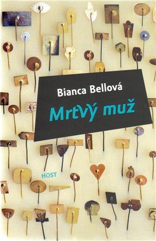 Mrtvý muž - Bianca Bellová | Booksquad.ink
